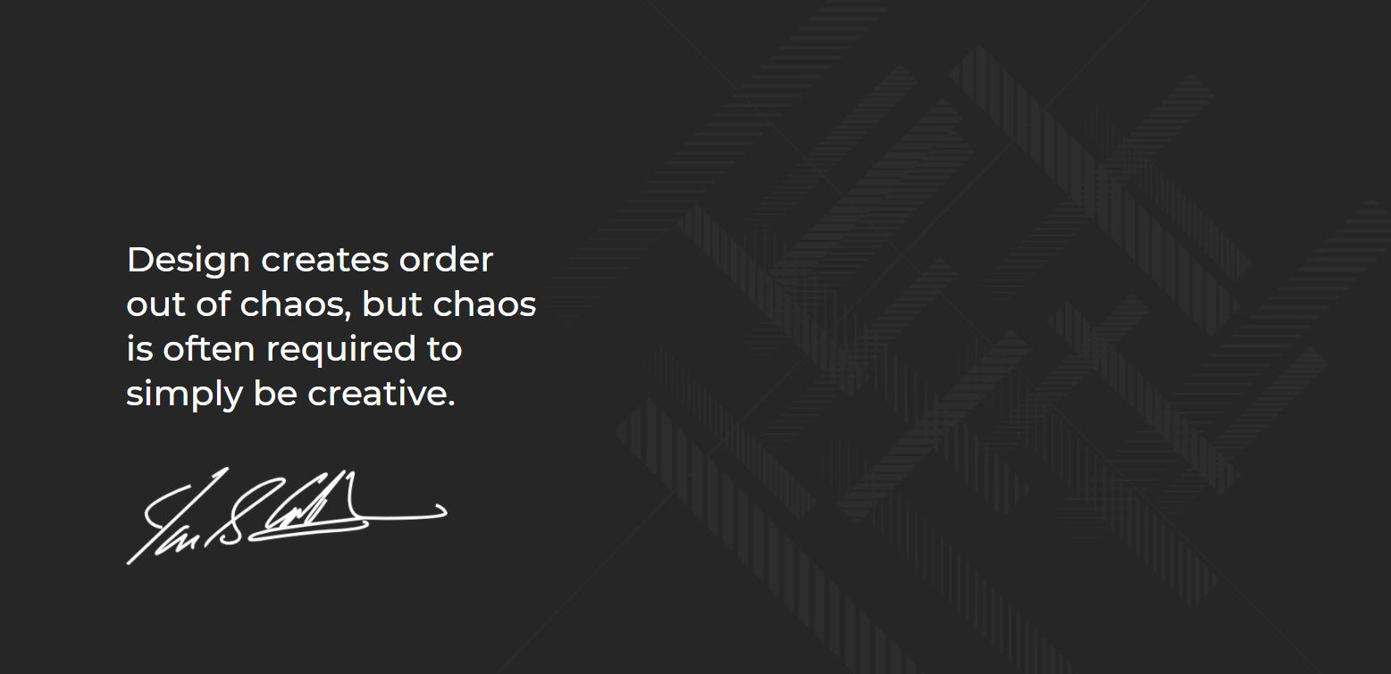 La firma del diseñador británico Ian Callum junto a su celebre frase El diseño crea orden a partir del caos, pero el caos a menudo es necesario para ser creativo