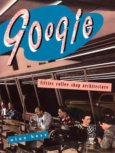 Portada del libro Googie fifties cofee shop architecture de Alan Hess